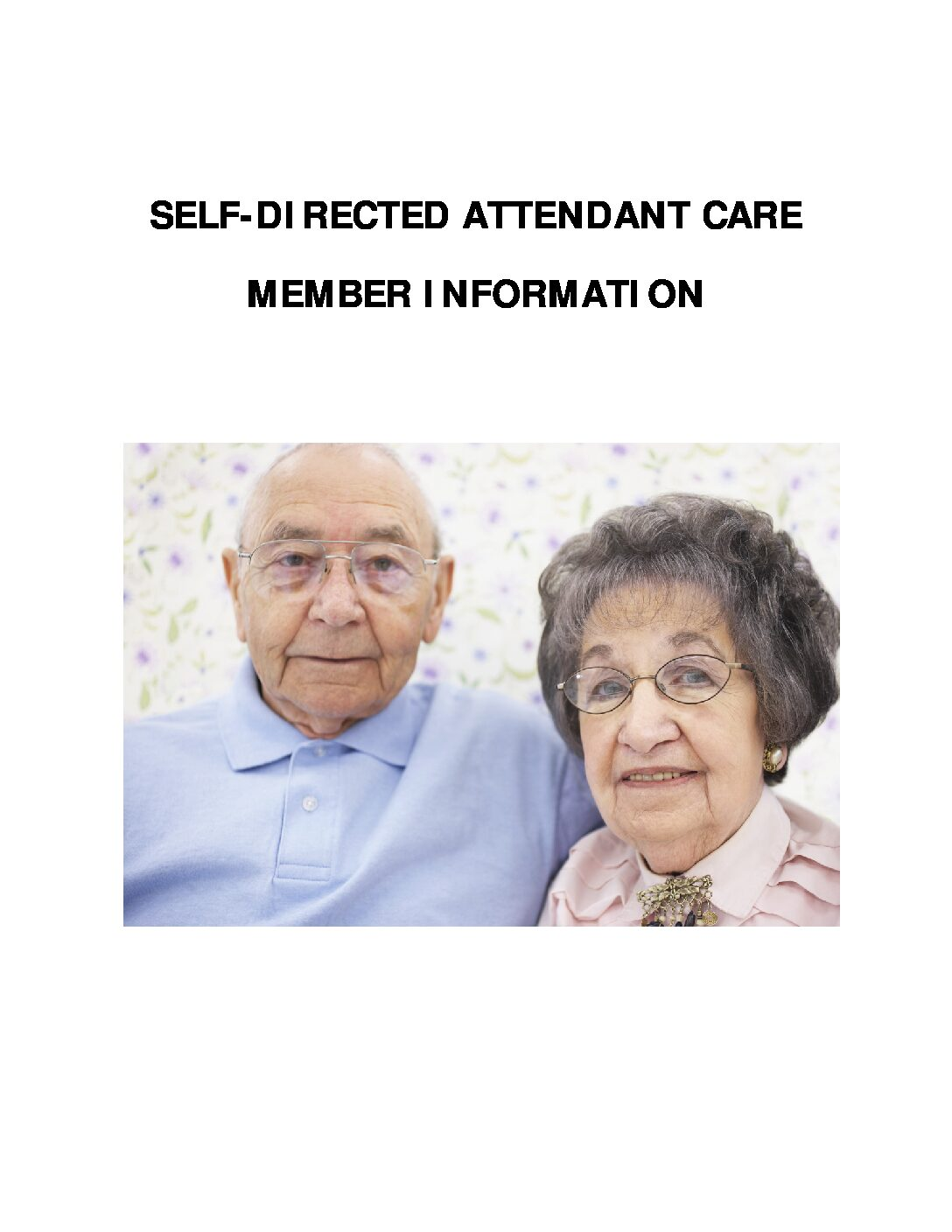 SELF-DIRECTED ATTENDANT CARE MEMBER INFORMATION