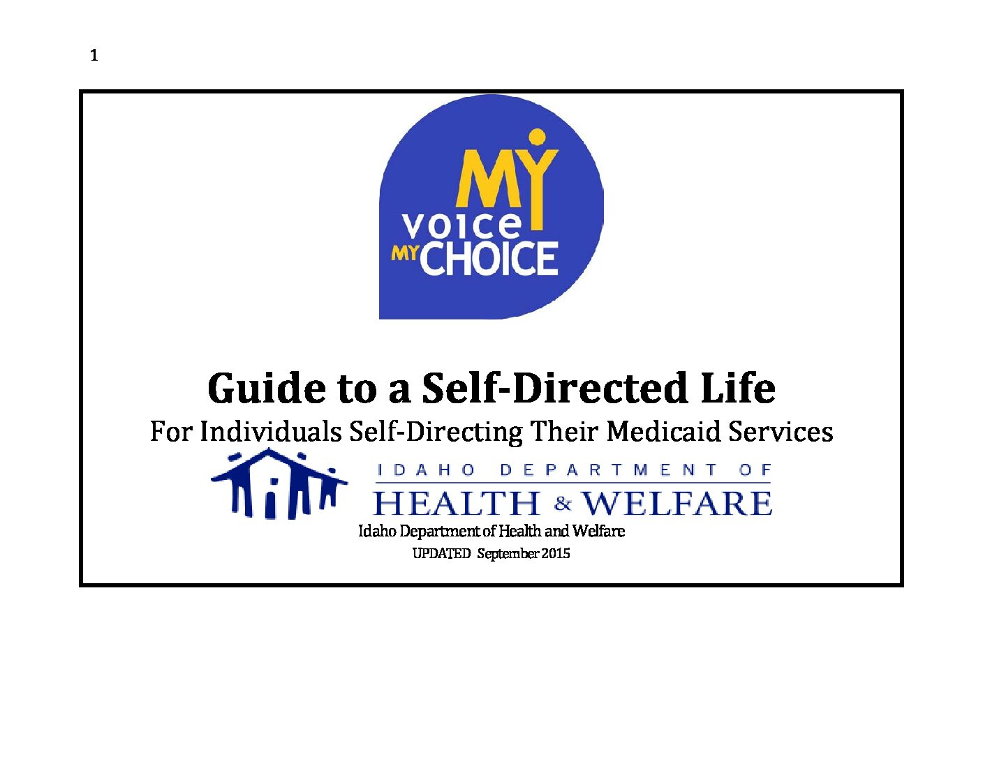 My Voice, My Choice: Idaho Department of Health and Welfare Guide to a Self-Directed Life For Individuals Self-Directing Their Medicaid Services