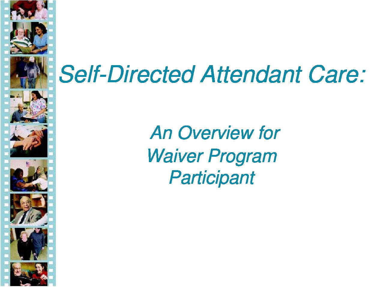 Self-Directed Attendant Care: An Overview for Waiver Program Participant