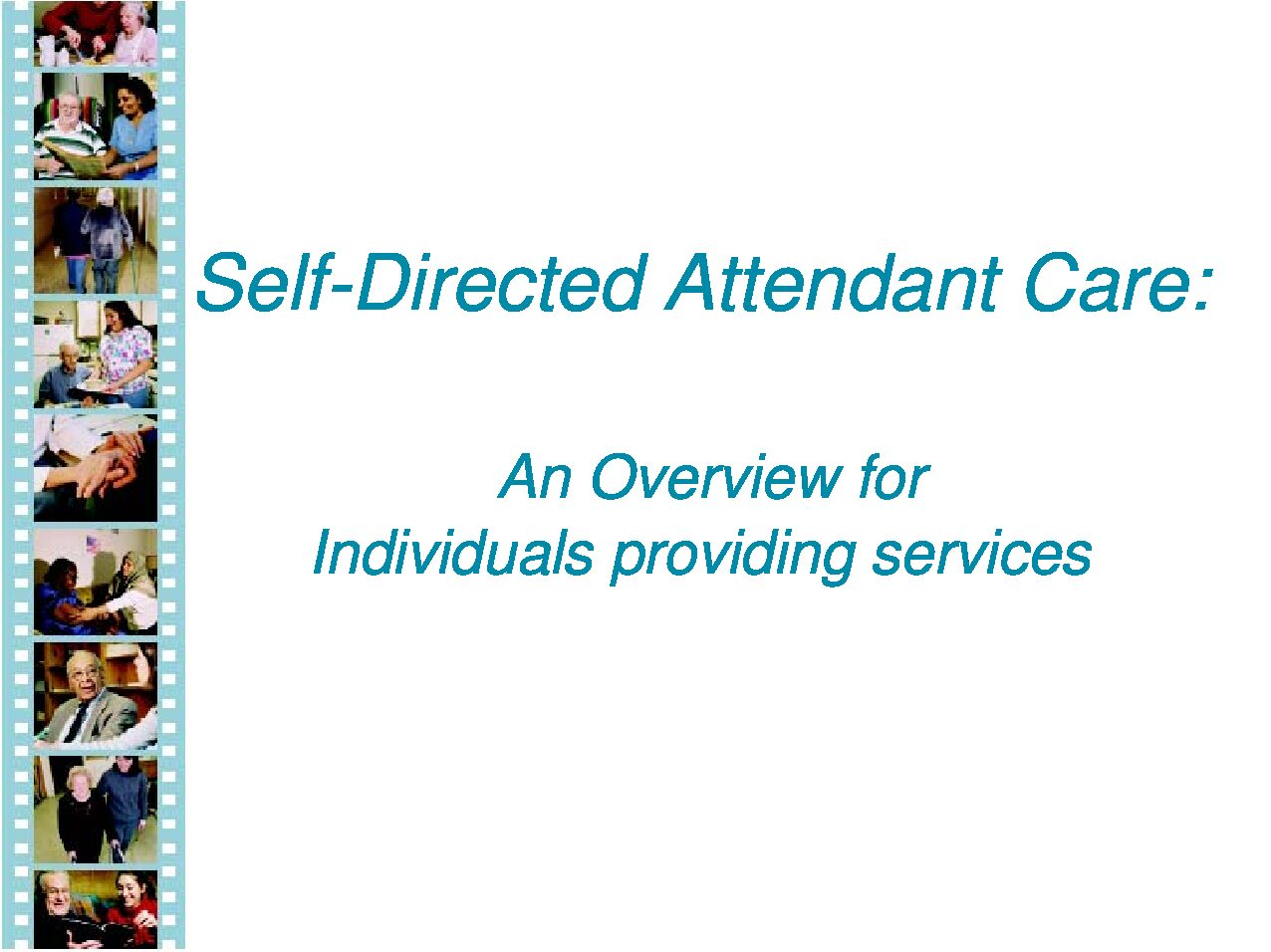 Self-Directed Attendant Care: An Overview for Individuals Providing Services