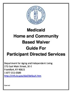 Medicaid Home and Community Based Waiver Guide For Participant Directed Services