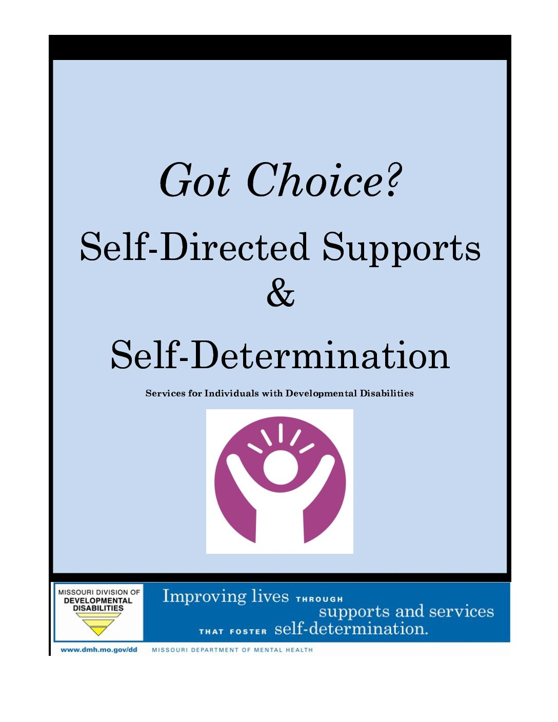 Got Choice? Self-Directed Supports & Self-Determination Services for Individuals with Developmental Disabilities