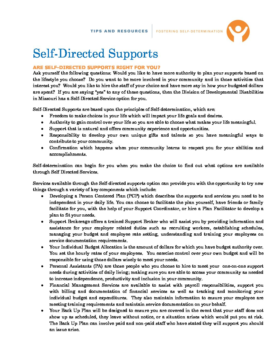 Self-Directed Supports ARE SELF-DIRECTED SUPPORTS RIGHT FOR YOU?