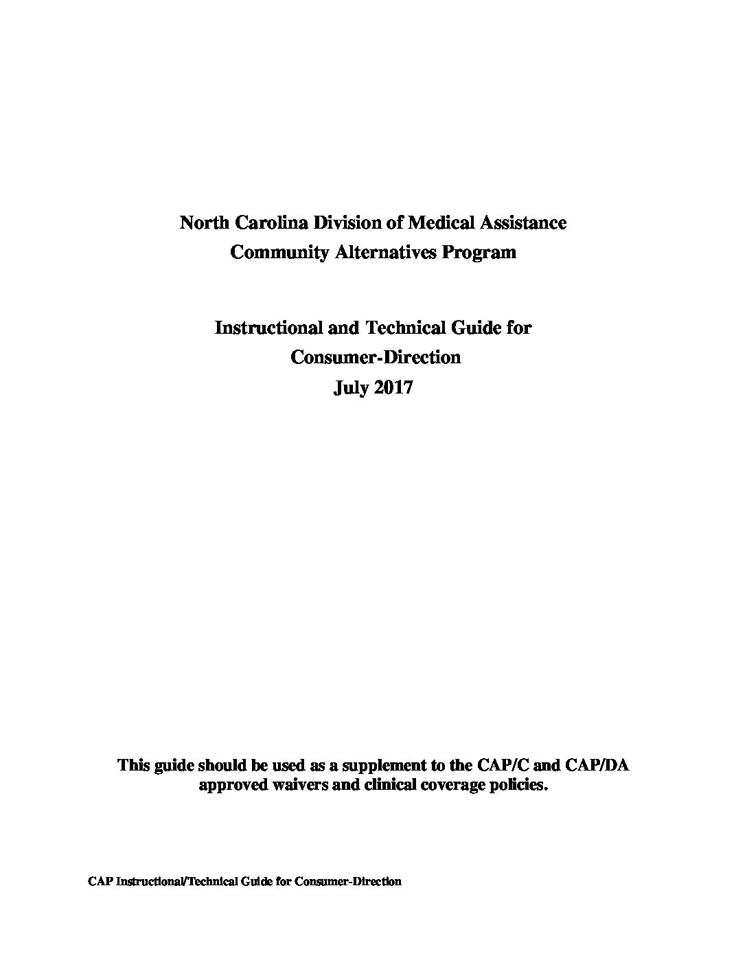 North Carolina's Community Alternatives Program: Instructional & Technical Guide for Consumer-Direction