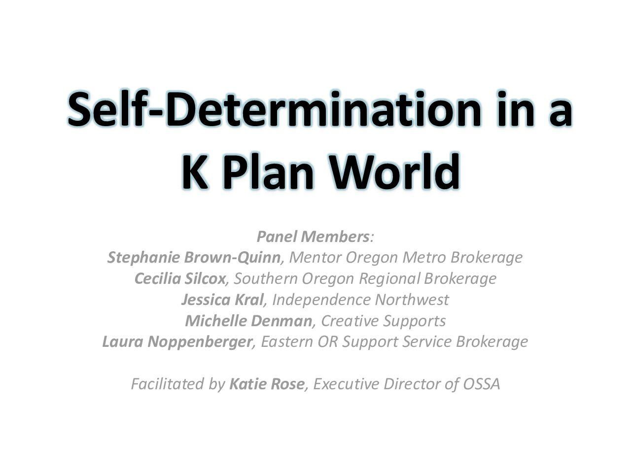 Self-Determination in a K Plan World