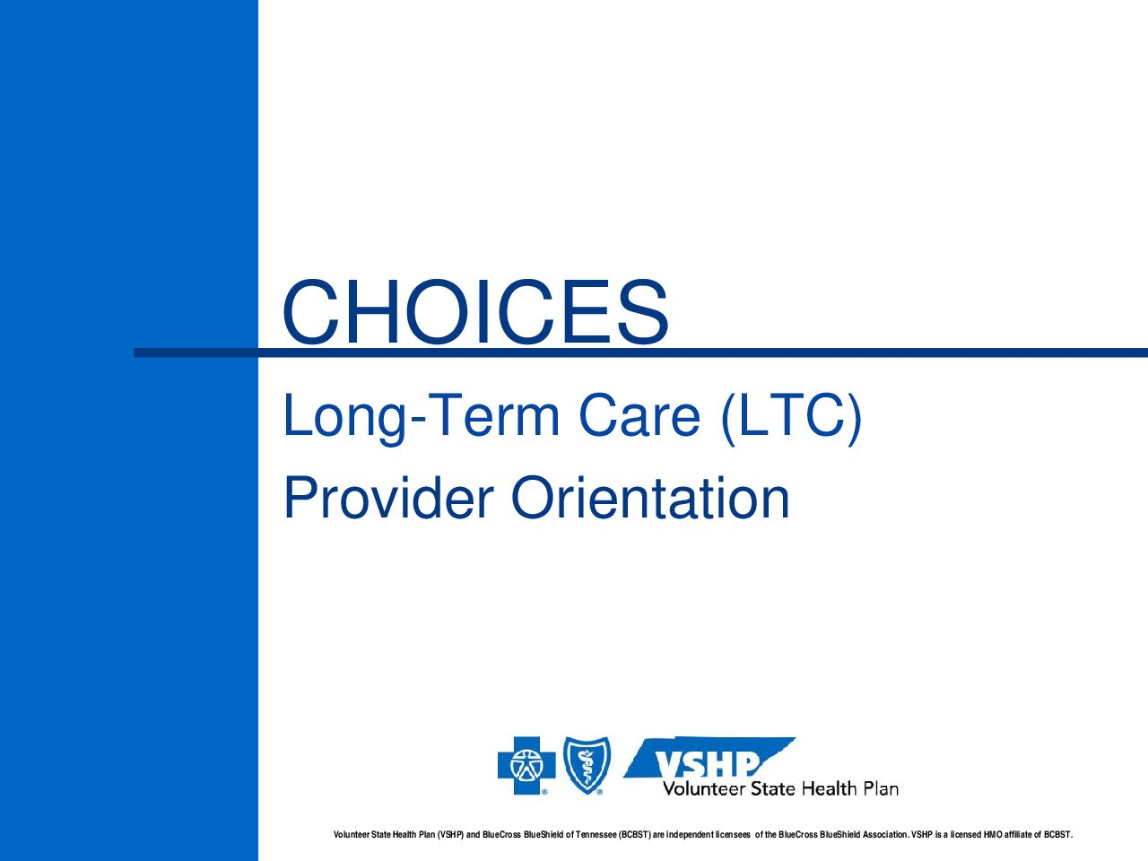CHOICES Long-Term Care (LTC) Provider Orientation
