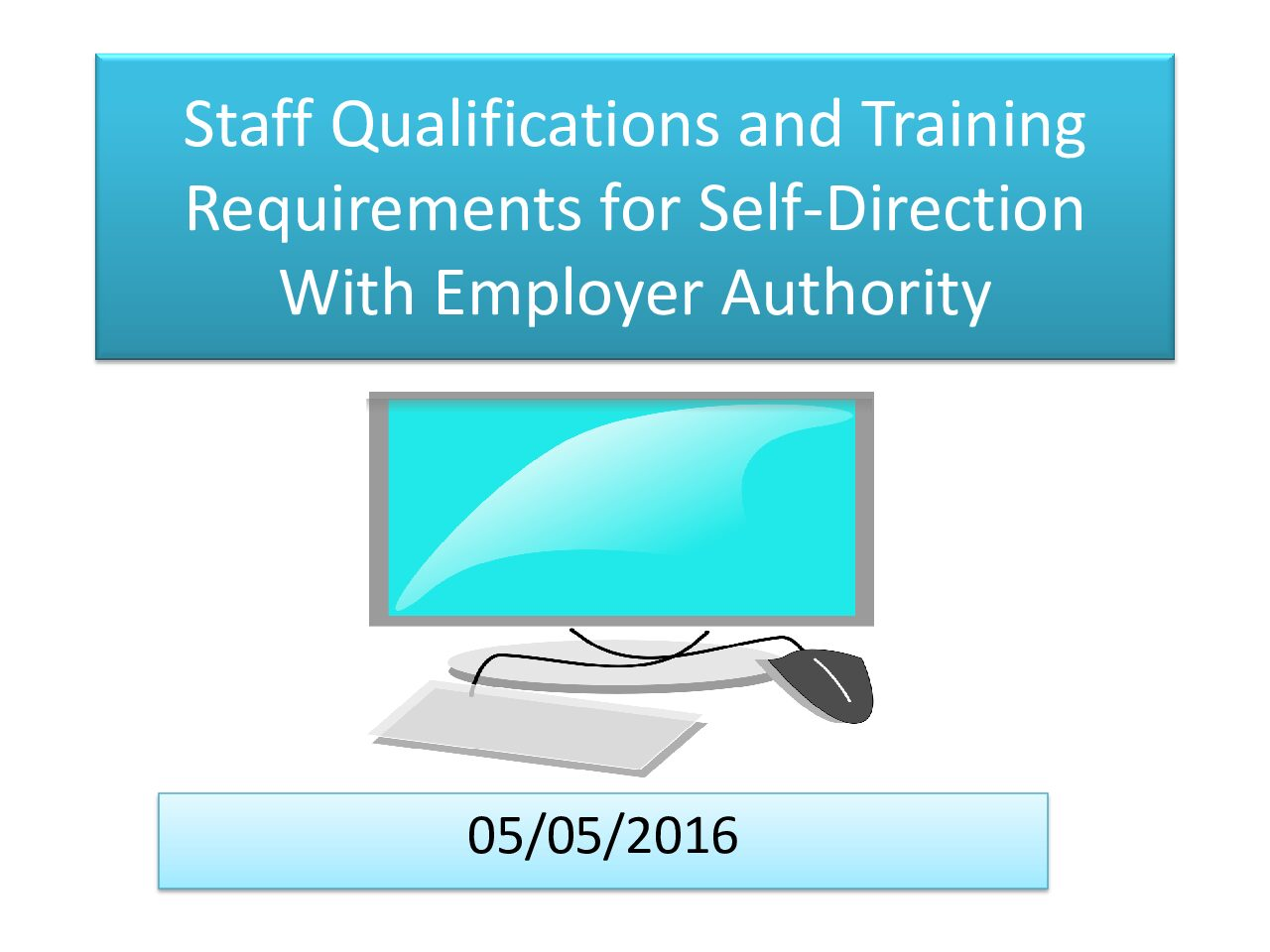 Staff Qualifications and Training Requirements for Self-Direction With Employer Authority