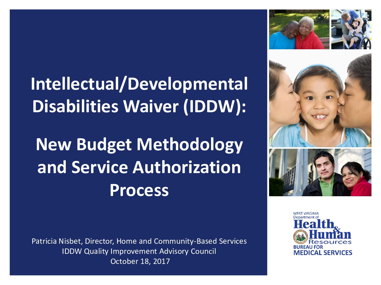 Intellectual/DevelopmentalDisabilities Waiver (IDDW): New Budget Methodology and Service Authorization Process