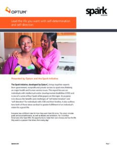 Optum® & The Spark Initiative Whitepaper #1: Lead the life you want with self-determination and self-direction