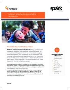 Optum® & The Spark Initiative Whitepaper #2: Advocacy Opportunities for Promoting Self-Direction